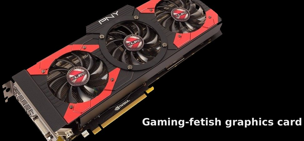 a gaming-fetish graphics card